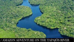 Amazon Adventure Tapajos River