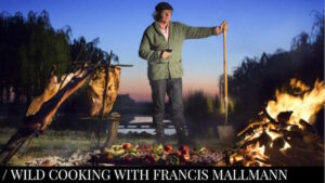 Wild Cooking With Francis Mallmann